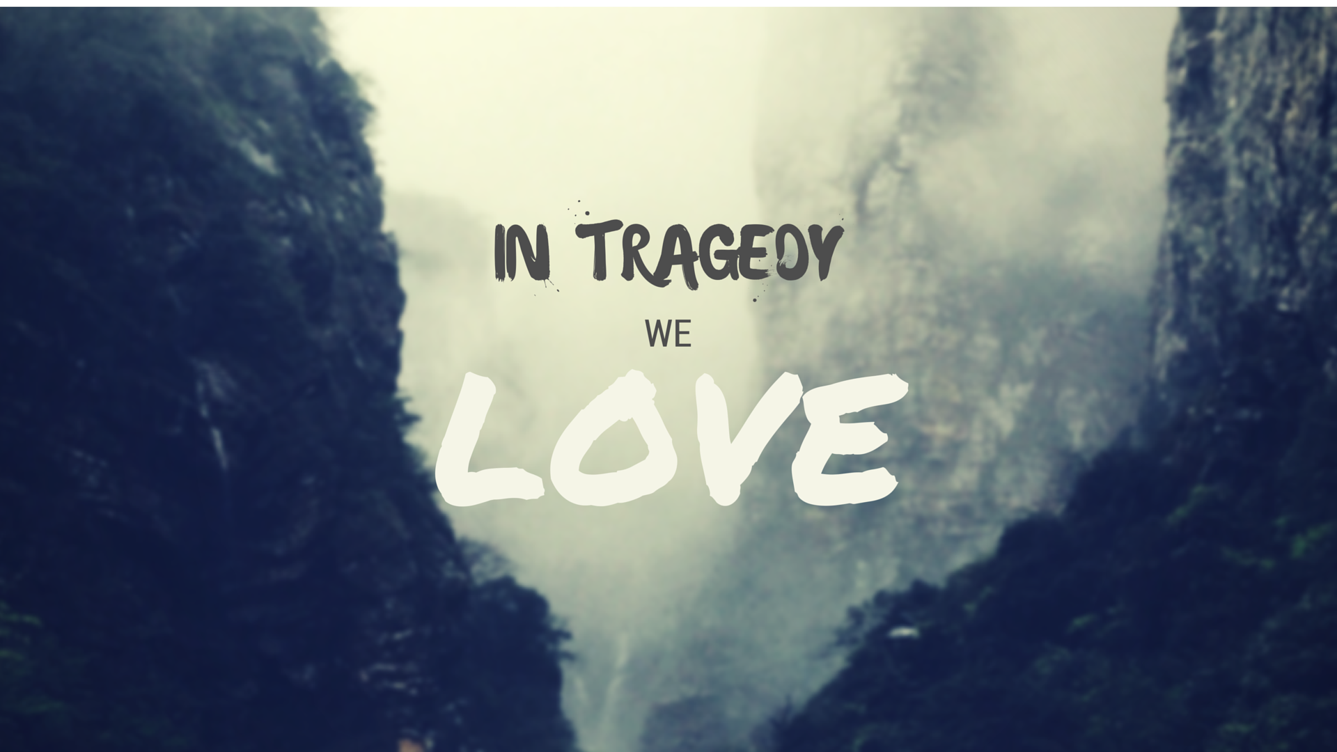 In Tragedy We Love